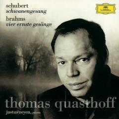 Schubert: Schwanengesang D957 / Brahms: Vier ernste Gesänge, Op.121 - Thomas Quasthoff, Justus Zeyen
