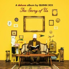 The Story of Us (Deluxe) - Quinn XCII