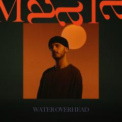 Water Overhead - MAALA