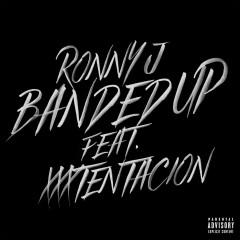 Banded Up (feat. XXXTENTACION) - Ronny J, Xxxtentacion
