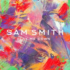 Lay Me Down (Remixes) - Sam Smith