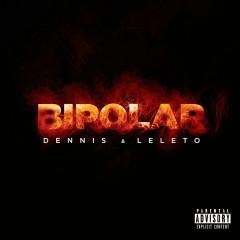 Bipolar - Dennis DJ, MC Leléto