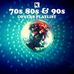 70s 80s and 90s Covers Playlist - Various Artists
