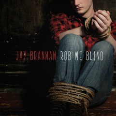 Rob Me Blind - Jay Brannan