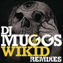 Wikid (Remixes) - DJ Muggs, Chuck D, Jared