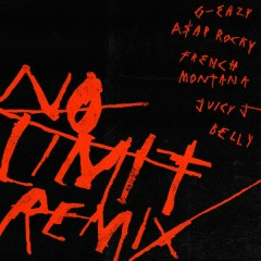 No Limit REMIX - G-Eazy, A$AP Rocky, French Montana, Juicy J, Belly