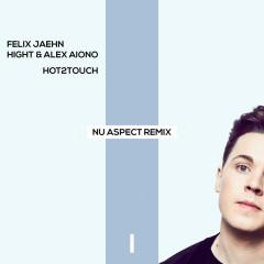 Hot2Touch (Nu Aspect Remix) - Felix Jaehn, Hight, Alex Aiono