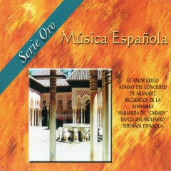 Música Espanõla. Serie Oro - Various Artists