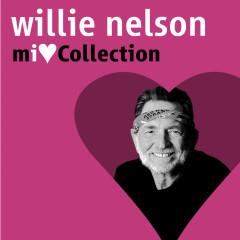 Mi Love Collection - Willie Nelson