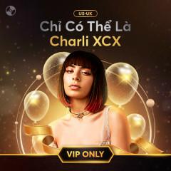 Chỉ Có Thể Là Charli XCX - Charli XCX