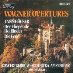 Wagner: Overtures - Royal Concertgebouw Orchestra, Edo de Waart