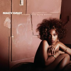 The Trouble With Being Myself - Macy Gray