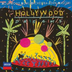 Hollywood Dreams - Hollywood Bowl Orchestra, John Mauceri