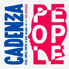 People (Remixes) - Cadenza, Jorja Smith, Dre Island