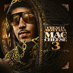 Mac & Cheese 3 - French Montana