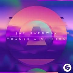 Thanks A Million - Jay Hardway