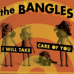 I Will Take Care Of You - The Bangles