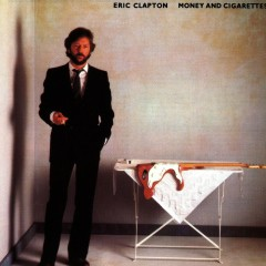 Money and Cigarettes (2007 Remaster) - Eric Clapton