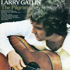 The Pilgrim - Larry Gatlin