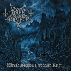 Where Shadows Forever Reign - Dark Funeral