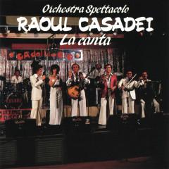 La canta - Raoul Casadei
