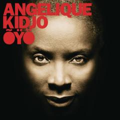 OYO (Deluxe Edition) - Angélique Kidjo