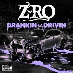 Drankin' & Drivin' - Z-Ro