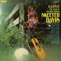 I Love Flatt and Scruggs - Skeeter Davis