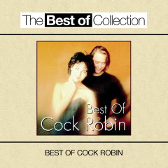 Best Of Cock Robin - Cock Robin