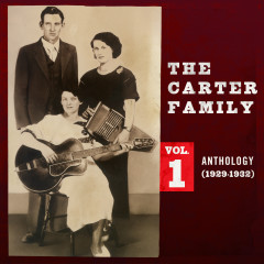 Anthology, Vol. 1 (1929-1932) - The Carter Family