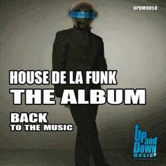 House De La Funk - The Album Back To The Music