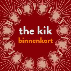Binnenkort - The Kik