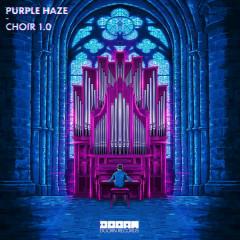 Choir 1.0 (Single) - Purple Haze