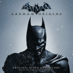 Batman: Arkham Origins (Original Video Game Score) - Christopher Drake