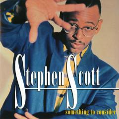 Something To Consider - Stephen Scott