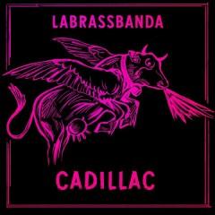 Cadillac - LaBrassBanda