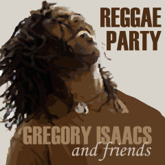 Gregory Isaac & Friends: Reggae Party - Various Artists