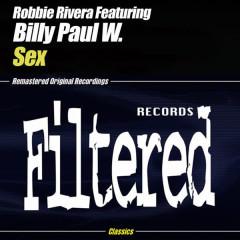 Sex - Robbie Rivera, Billy Paul Williams