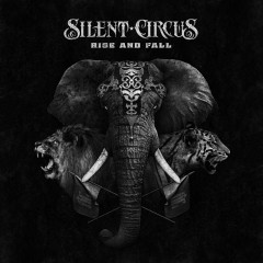 Rise And Fall - Silent Circus