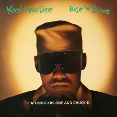 Rise n' Shine - Kool Moe Dee,Chuck D.,KRS-One