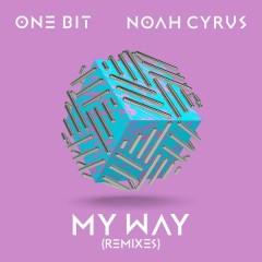 My Way (Remixes) - One Bit, Noah Cyrus