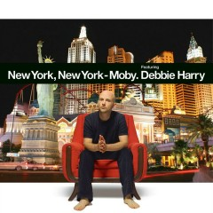 New York, New York (feat. Debbie Harry) - Moby, Debbie Harry