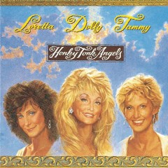 Honky Tonk Angels - Dolly Parton, Tammy Wynette, Loretta Lynn