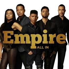 All In - Empire Cast,Serayah,Yazz