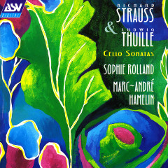R. Strauss / Thuille: Sonatas for Cello and Piano - Sophie Rolland, Marc-André Hamelin