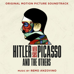 Hitler Versus Picasso and the Others (Original Motion Picture Soundtrack) - Remo Anzovino