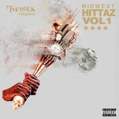 Twista Presents Midwest Hittaz Vol. 1 - Twista, Shawnna, Do Or Die, YP, Stunt Taylor