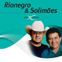 Rionegro & Solimoẽs Sem Limite - Rionegro & Solimoẽs