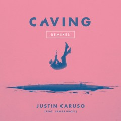 Caving (feat. James Droll) [Remixes] - Justin Caruso, James Droll