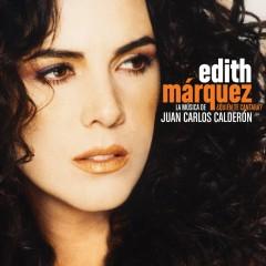 Quíen te cantará - Edith Márquez